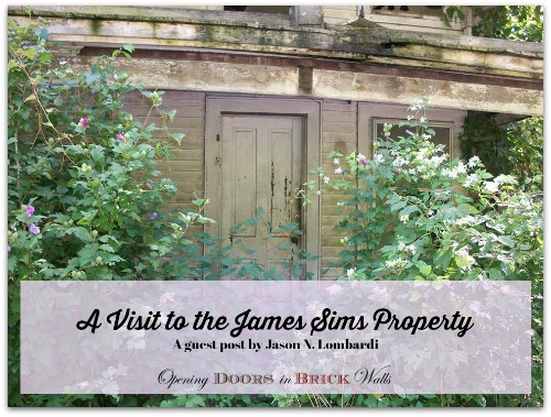 52 Ancestors: #52 Resolution: A Visit to the James SIMS Property