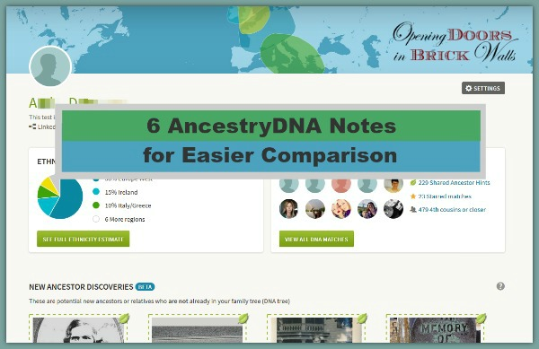 6 AncestryDNA Notes for Easier Comparison