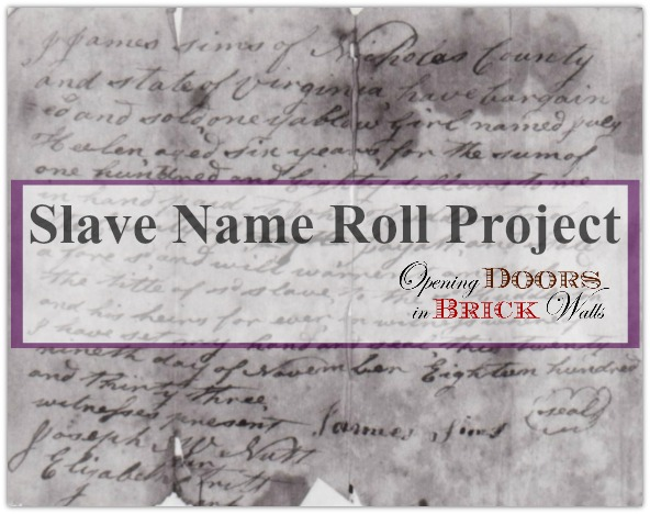 Slave Name Roll Project: RELEASING Matt, Egg, Judge, Jinny, Jack, Rachel, Mose, Mary, George, Franky, and Wilson