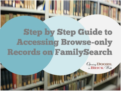 Step by Step Guide to Accessing Browse-only Records on FamilySearch
