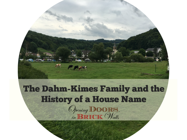 52 Ancestors: #27 The Dahm-Kimes Family and the History of a House Name