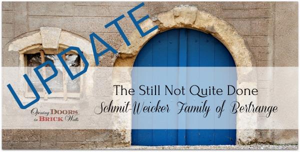 Update on the Still Not Quite Done Schmit-Weicker Family ofBertrange