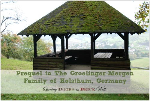 Prequel to The Groelinger-Mergen Family of Holsthum, Germany