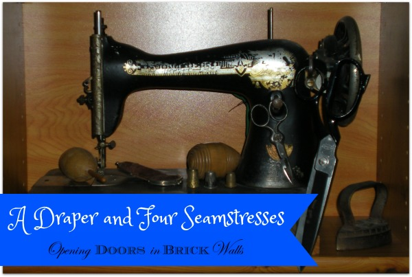 52 Ancestors: #43 A Draper and Four Seamstresses