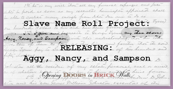 Slave Name Roll Project: RELEASING: Aggy, Nancy, and Sampson