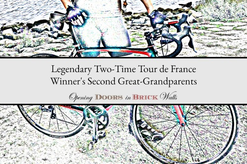 52 Ancestors: #44 Legendary Two-Time Tour de France Winner's Second Great-Grandparents