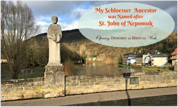 52 Ancestors: #42 My Schloesser Ancestor was Named after St. John ofNepomuk