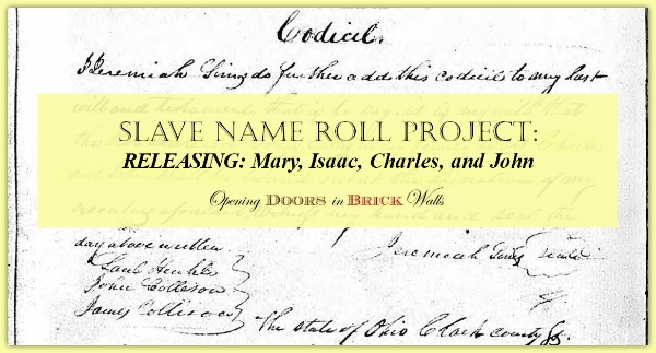 Slave Name Roll Project: RELEASING: Mary, Isaac, Charles, and John