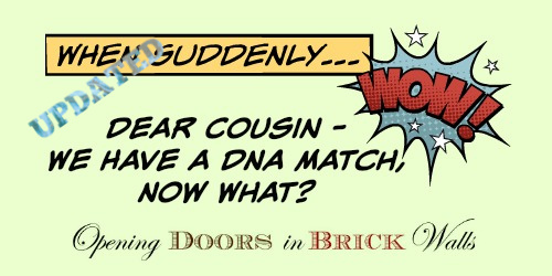 Dear Cousin – We Have a DNA Match, Now What? (Updated)
