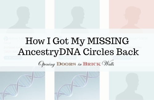 How I Got My MISSING AncestryDNA Circles Back