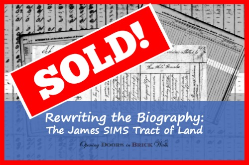Rewriting the Biography: The James SIMS Tract of Land – SOLD!