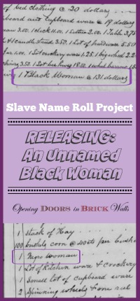Slave Name Roll Project: RELEASING An Unnamed Black Woman