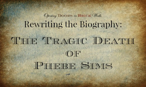 Rewriting the Biography: The Tragic Death of Phebe Sims