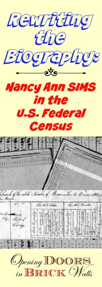 Rewriting the Biography: Nancy Ann SIMS in the U.S. Federal Census