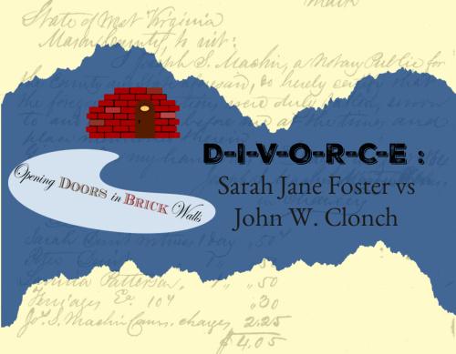 D-I-V-O-R-C-E : Sarah Jane Foster vs John W.Clonch