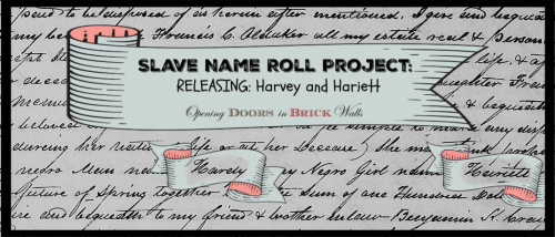 Slave Name Roll Project: RELEASING: Harvey and Hariett