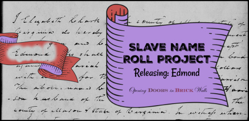 Slave Name Roll Project: RELEASING: Edmond