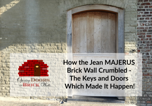 How the Jean MAJERUS Brick Wall Crumbled – The Keys and Doors Which Made It Happen!