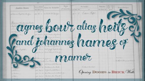Agnes BOUR alias HEITZ and Johannes HAMES ofMamer