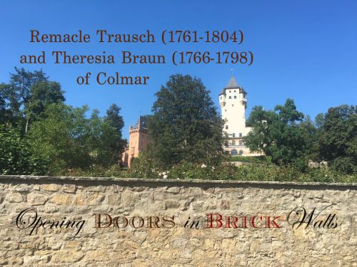 Part I: Remacle Trausch (1761-1804) and Theresia Braun (1766-1798) of Colmar