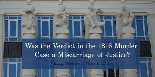 Was the Verdict in the 1816 Murder Case a Miscarriage of Justice?