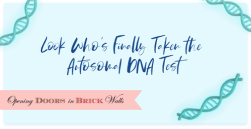 Look Who's Finally Taken the Autosomal DNA Test