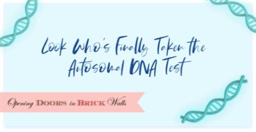Look Who's Finally Taken the Autosomal DNATest