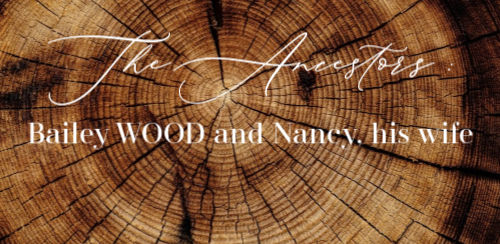 The Ancestors: Bailey WOOD and Nancy, his wife (392 & 393)