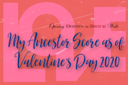 My Ancestor Score as of Valentine's Day 2020