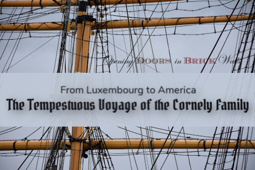 From Luxembourg to America – The Tempestuous Voyage of the CornelyFamily