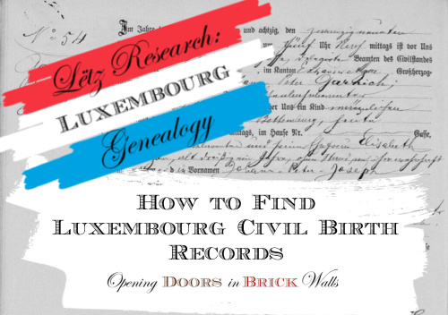 Lëtz Research: How to Find Luxembourg Civil Birth Records