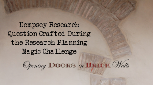 Dempsey Research Question Crafted During the Research Planning Magic Challenge
