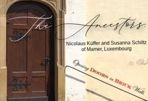 The Ancestors: Nicolaus Küffer and Susanna Schiltz of Mamer, Luxembourg